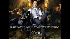Serdar Ortaç - Kara Kedi - 2010