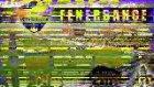 Fenerbahçe Bu Kadar Mühteşem Olabilir İzlesene Bi