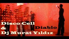 disco cell & dj murat yıldız- diablo