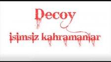 Decoy-İsimsiz Kahramanlar
