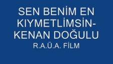 Kenan Doğulu-En Kıymetlim R.a.ü.a. Film