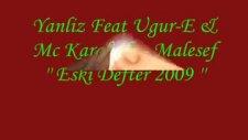 Yanliz Feat Ugur-E & Mc Karakule - Malesef