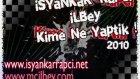 Mc Ilbey & Isyankar Rapci - Kime Ne Yaptik 2010