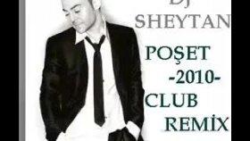 Dj Sheytan & Serdar Ortac - Poset 2010 Club Remix