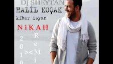 Dj Sheytan & Halil Kocak - Nikah 2010 Remix