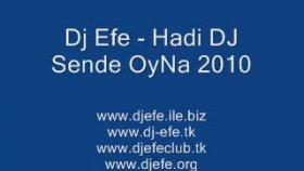 Dj Efe - Hadi Dj Sende Oyna