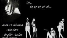 2ne1 Vs Rihanna   Take Care English Version [djyig