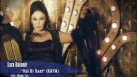 Esra Balamir - Kal Bi Saat