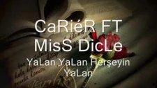 Carier Ft Miss Dicle  Yalan Yalan Herşeyin Yalan