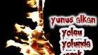 Yunus Alkan - Yolcu Yolunda Gerek