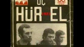 Üç Hürel - Ağıt - 1971