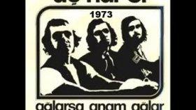 Üç Hürel - Ağlarsa Anam Ağlar - 1973