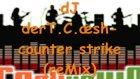 Deejay Dert.c.ash-Counterstrikeremix''qünahkar''