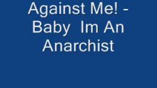 Against Me! - Baby  Im An Anarchist