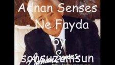 Adnan Senses - Ne Fayda