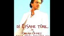 Dj Efsane Türk Vs. Orhan Ölmez - Bana Bırak _remix