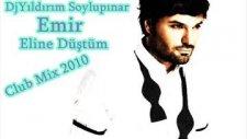Emir - Eline Düstüm Djyıldırım Soylupınar 2010 Mix