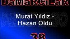 Murat Yıldız Hazan Oldu