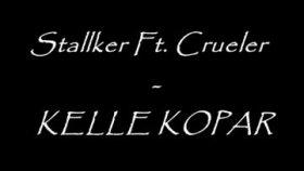 Stallker - Ft. Crueler - Kelle Kopar