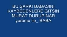 Murat Durupınar -yorumu -BABA-