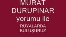 Murat Durupınar .yorumurüyalardabuluşuruz