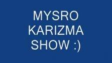 Mysro Karızma Show