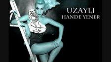 Hande Yener - Uzaylı L Full Versiyon