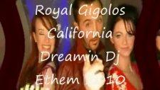 Dj Ethem Ft Royal Gigolos - California Dreamin2010
