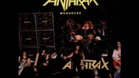 Anthrax - Madhouse Arsandan Müzik Tavsiyeleri