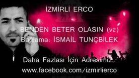 İzmirli Erco - Benden Beter Olasin