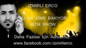 İzmirli Erco - Bu Kız Kime Bakıyor