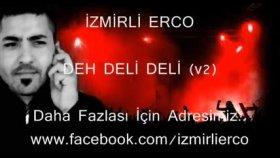 İzmirli Erco - Deh Deli Deli