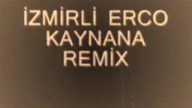 İzmirli Erco - Kaynana