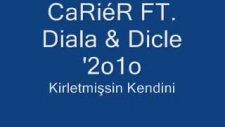 Carier Ft. Diala & Dicle - Kirletmişsin Kendini