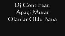 Dj Cont Feat. Apaçi Murat - Olanlar Oldu Bana