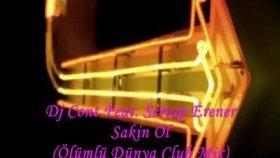 Dj Cont - Feat. Sertap Erener Sakin Ol -ölümlü Dünya