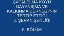 Çatalelma Köyü 2. Şeran Şenliği 6. Bölüm