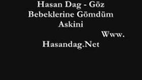 Hasan Dag - Göz Bebeklerine Gömdüm Askini  Super