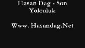 Hasan Dag - Son Yolculuk  Super Siir