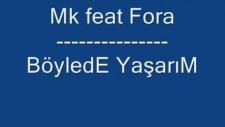 Mk Feat. Fora - Böylede Yaşarım