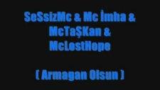 Sessizmc Mcimha Mctaşkan Mclosthope -Armagan Olsun