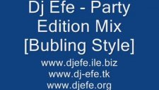 Dj Efe - Party Edition Mix [bubling Style]
