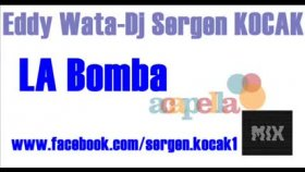 Eddy Wata-La Bombaacapellamixdjsergenkocak