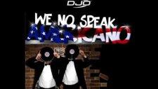 Yolanda Be Cool - We No Speak Americano - Djorcun