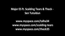 Major Es Ft. Scalding Tears & Theck - Sen Tutuldun