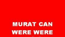 Murat Can - Were Were 2010 Albümünden
