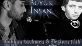 Dejawu Faik - Feat. Gökhan Turkmen - Büyük ınsan Mi