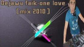 Dejawu Faik - One Love