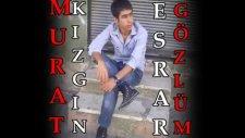 Murat Kızgın-Esrar Gözlüm (Yüksek Dozda Damar Rap)