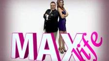 Show Max - Max Life Programından Bir Bölüm...